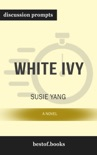 White Ivy: A Novel by Susie Yang (Discussion Prompts) book summary, reviews and downlod