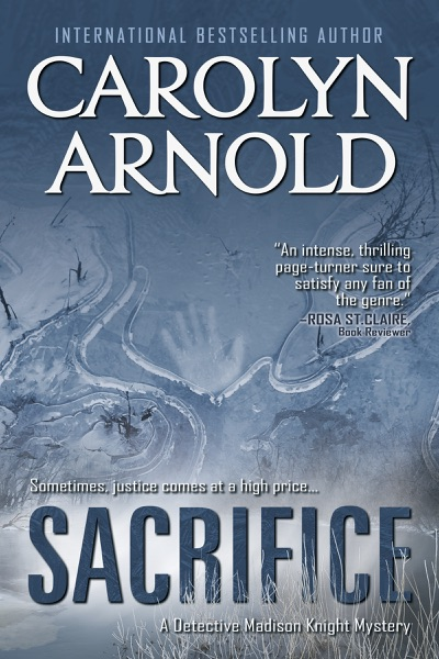Sacrifice by Carolyn Arnold Book Summary, Reviews and E-Book Download