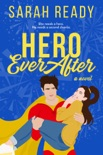 Hero Ever After: A Novel book summary, reviews and downlod