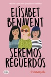Seremos recuerdos (Canciones y recuerdos 2) book summary, reviews and downlod