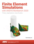 Finite Element Simulations with ANSYS Workbench 2020 book summary, reviews and download