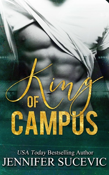 King of Campus by Jennifer Sucevic Book Summary, Reviews and E-Book Download