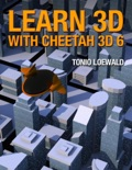 Learn 3D with Cheetah 3D 6 book summary, reviews and download