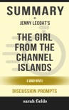 The Girl from the Channel Islands: A WWII Novel by Jenny Lecoat (Discussion Prompts) book summary, reviews and downlod