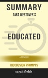 Summary of Educated: A Memoir by Tara Westover (Discussion Prompts) book summary, reviews and downlod
