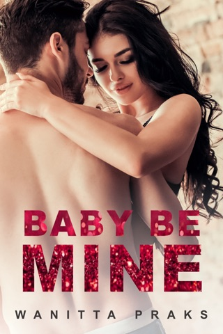 Baby Be Mine (Steamy Contemporary Pregnancy Romance) by Wanitta Praks E-Book Download