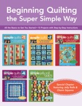 Beginning Quilting the Super Simple Way book summary, reviews and download
