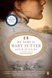 My Name Is Mary Sutter book summary, reviews and downlod