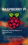 Raspberry Pi Bootcamp From the Beginner to Advanced Level 2021 book summary, reviews and download