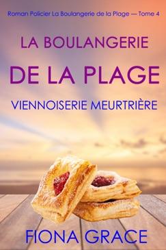 La Boulangerie de la Plage : Viennoiserie Meurtrière (Roman Policier La Boulangerie de la Plage — Tome 4) E-Book Download