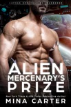 Alien Mercenary's Prize book summary, reviews and download