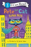 Pete the Cat: Super Pete book summary, reviews and download