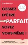 Cessez d'être parfait, soyez vous-même ! book summary, reviews and downlod