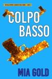 Colpo basso (Un giallo intimo e leggero di Holly Hands – Libro 3) book summary, reviews and downlod