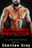 Ruthless Protector (Lawless Kings, #4)