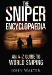The Sniper Encyclopaedia book summary, reviews and download