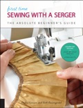 First Time Sewing with a Serger book summary, reviews and download