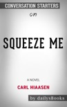 Squeeze Me: A novel by Carl Hiaasen: Conversation Starters book summary, reviews and downlod