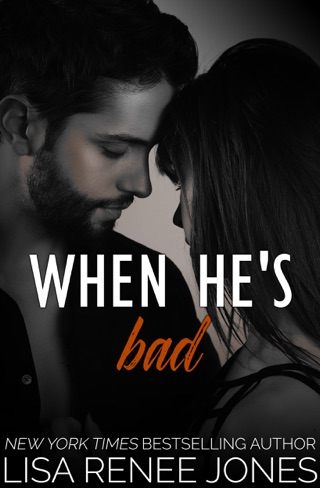 When He's Bad by Lisa Renee Jones book summary, reviews and downlod