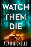 Watch Them Die book summary, reviews and downlod