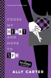 Cross My Heart and Hope to Spy book summary, reviews and download