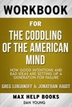The Coddling of the American Mind How Good Intentions and Bad Ideas Are Setting Up a Generation for Failure by Greg Lukianoff & Jonathan Haidt (MaxHelp Workbooks) book summary, reviews and downlod