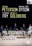 Politicamente Correto - Os debates Munk book summary, reviews and downlod