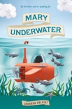 Mary Underwater book summary, reviews and download