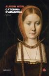 Caterina d'Aragona book summary, reviews and downlod