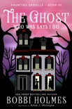 The Ghost Who Was Says I Do book summary, reviews and download