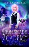 Nightshade Academy Episode 1: Awakened Vampire book summary, reviews and download