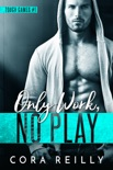 Only Work, No Play book summary, reviews and downlod