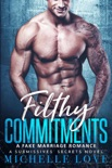Filthy Commitments: A Fake Marriage Romance book summary, reviews and downlod