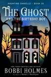 The Ghost and the Birthday Boy book summary, reviews and download