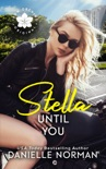 Stella, Until You book summary, reviews and downlod