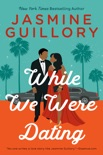 While We Were Dating book summary, reviews and download