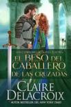 El beso del caballero de las Cruzadas book summary, reviews and downlod