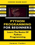 Python Programming For Beginners book summary, reviews and download