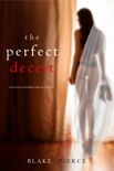 The Perfect Deceit (A Jessie Hunt Psychological Suspense Thriller—Book Fourteen) book summary, reviews and downlod