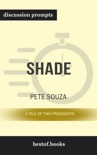 Shade: A Tale of Two Presidents by Pete Souza (Discussion Prompts) book summary, reviews and downlod