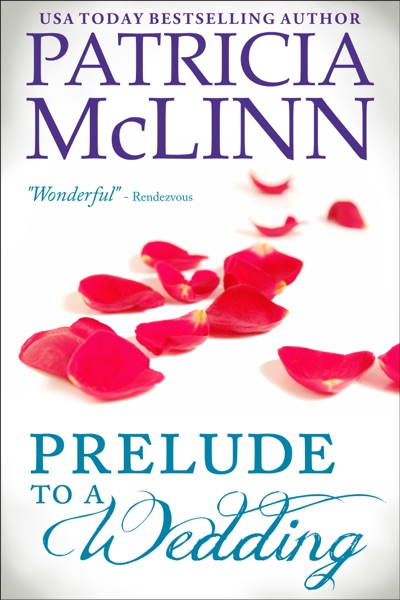 Prelude to a Wedding by Patricia McLinn Book Summary, Reviews and E-Book Download
