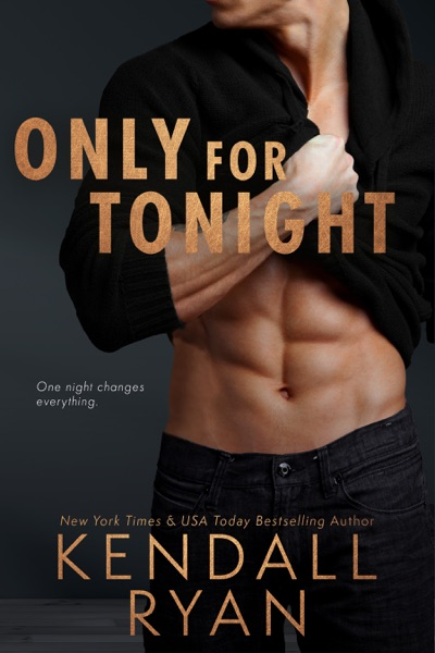 Only for Tonight by Kendall Ryan Book Summary, Reviews and E-Book Download