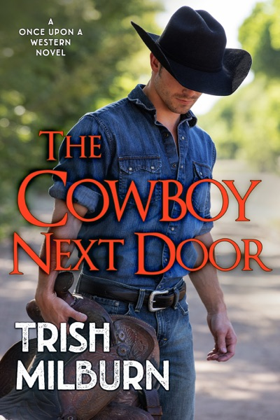 The Cowboy Next Door by Trish Milburn Book Summary, Reviews and E-Book Download