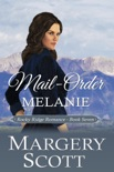 Mail-Order Melanie book summary, reviews and downlod