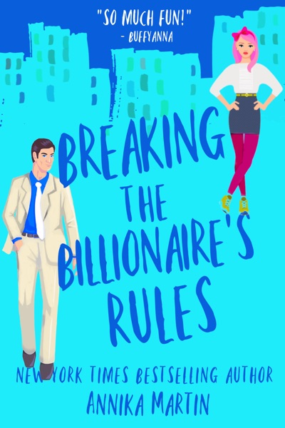 Breaking the Billionaire's Rules by Annika Martin Book Summary, Reviews and E-Book Download