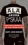 Älä jauha p*skaa book summary, reviews and downlod