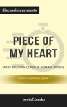 Piece of My Heart: Under Suspicion, Book 7 by Mary Higgins Clark & Alafair Burke (Discussion Prompts) book summary, reviews and downlod