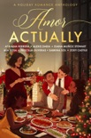 Amor Actually: A Holiday Romance Anthology book summary, reviews and downlod