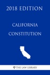 California Constitution (2018 Edition) book summary, reviews and downlod