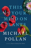 This Is Your Mind on Plants book summary, reviews and download